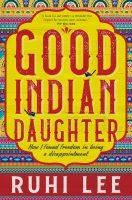Ruhi Lee Good Indian Daughter cover